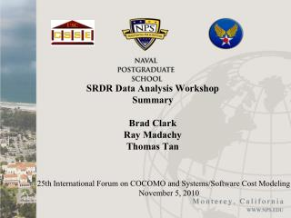 SRDR Data Analysis Workshop  Summary Brad Clark Ray Madachy Thomas Tan