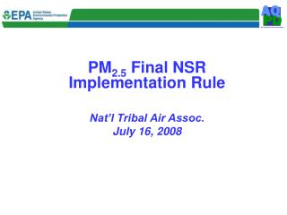 PM 2.5  Final NSR Implementation Rule Nat�l Tribal Air Assoc. July 16, 2008