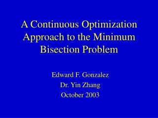 A Continuous Optimization Approach to the Minimum Bisection Problem