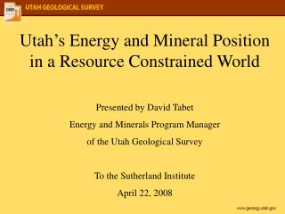 Utah's Energy and Mineral Position in a Resource Constrained World