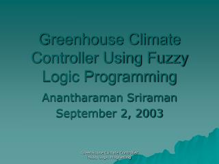 Greenhouse Climate Controller Using Fuzzy Logic Programming