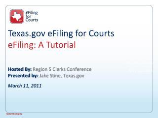 Texas eFiling for Courts eFiling: A Tutorial