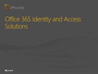 Office 365 Identity and Access  Solutions