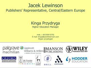 Jacek Lewinson Publishers� Representative, Central/Eastern Europe