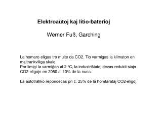 Elektroaŭtoj kaj litio-baterioj Werner Fuß, Garching