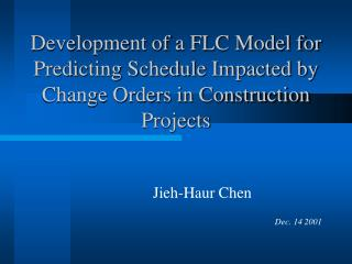 Development of a FLC Model for Predicting Schedule Impacted by Change Orders in Construction Projects