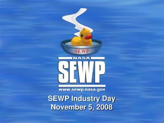 SEWP Industry Day November 5, 2008