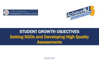 Student Growth Objectives Setting SGOs and Developing High Quality Assessments
