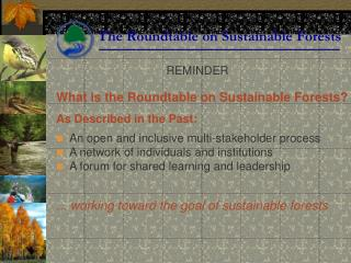 What is the Roundtable on Sustainable Forests? As Described in the Past:
