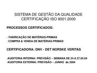 SISTEMA DE GESTÃO DA QUALIDADE CERTIFICAÇÃO ISO 9001:2000