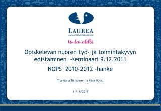 Opiskelevan nuoren työ- ja toimintakyvyn edistäminen  -seminaari 9.12.2011