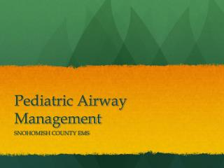 Pediatric Airway Management