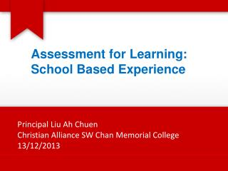 Assessment for Learning: School Based Experience