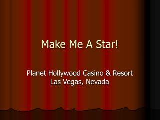 Make Me A Star!