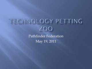 Technology Petting Zoo
