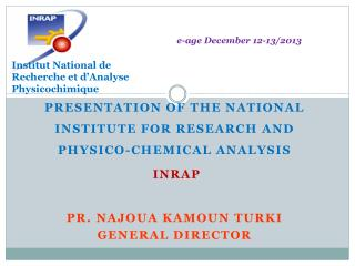 PRESENTATION OF THE NATIONAL Institute for  Research  and physico- chemical analysis INRAP