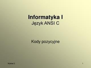 Informatyka I Język ANSI C