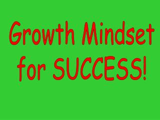 Growth Mindset for SUCCESS!