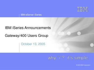 IBM iSeries Announcements Gateway/400 Users Group