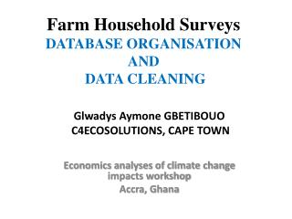 Farm Household Surveys  DATABASE ORGANISATION  AND  DATA CLEANING