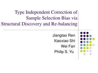 Type Independent Correction of  Sample Selection Bias via Structural Discovery and Re-balancing