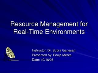 Resource Management for Real-Time Environments