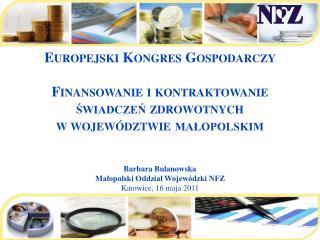 Europejski Kongres Gospodarczy  Finansowanie i kontraktowanie  świadczeń zdrowotnych