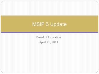 MSIP 5 Update