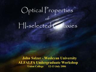 John Salzer - Wesleyan University            ALFALFA Undergraduate Workshop