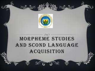 Morpheme studies  and  scond language acquisition