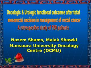 Nazem Shams, Malak Shawki Mansoura University Oncology Centre (OCMU)