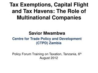 Tax Exemptions, Capital Flight and Tax Havens: The Role of Multinational Companies