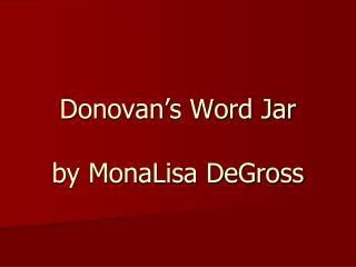 Donovan's Word Jar by MonaLisa DeGross