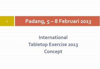 Padang, 5 – 8 Februari 2013