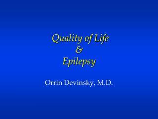 Quality of Life  &  Epilepsy