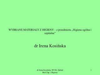 """WYBRANE MATERIALY Z HIGIENY – z przedmiotu """"Higiena ogólna i szpitalna"""""""