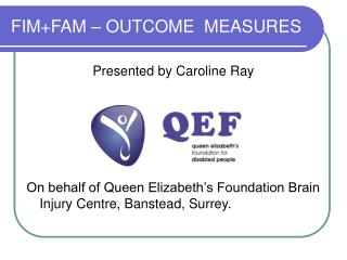 FIMFAM   OUTCOME  MEASURES