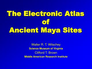 The Electronic Atlas of Ancient Maya Sites
