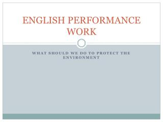 ENGLISH PERFORMANCE WORK