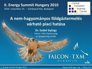 Dr. Szabó György Falcon-TXM  Olajtársaság az Igazgatóság  elnöke