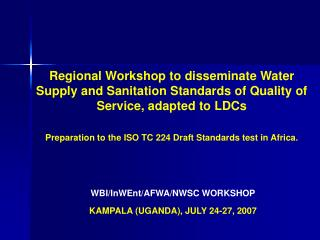 Regional Workshop to disseminate Water Supply and Sanitation Standards of Quality of Service, adapted to LDCs  Preparati