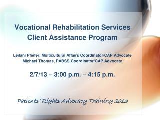 Vocational  Rehabilitation  Services Client Assistance Program