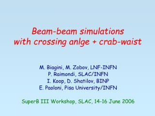 Beam-beam simulations  with crossing anlge + crab-waist