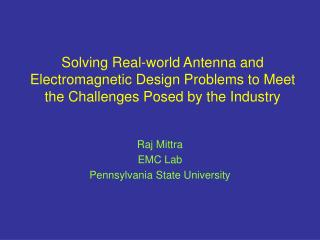 Raj Mittra EMC Lab Pennsylvania State University