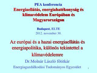 Az európai és a hazai energiaellátás és energiapolitika, különös tekintettel a klímavédelemre