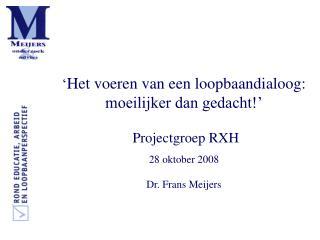 ' Het voeren van een loopbaandialoog: moeilijker dan gedacht!'  Projectgroep RXH 28 oktober 2008