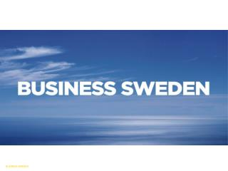 Business Sweden We make  sweden  more attractive to do business with