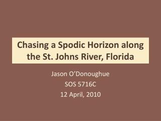 Chasing a Spodic Horizon along the St. Johns River, Florida