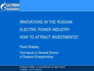 RUSSIAN POWER . IN ANTICIPATION OF NEW PACES LONDON , 12.03-13.03.2012