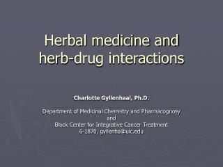 Herbal medicine and herb-drug interactions